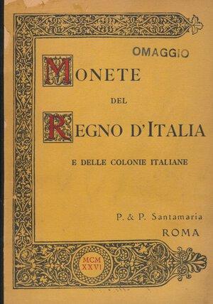 obverse: SANTAMARIA P.&P. - Asta 28 maggio 1926 Roma. Monete del Regno d Italia e delle colonie, prove e progetti. Pp. 27 + 5 tavole. Qualche foglio staccato. Discreto stato.