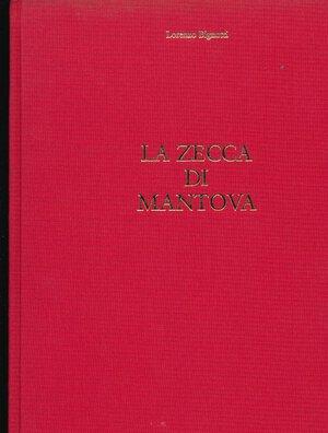 obverse: BIGNOTTI L. - La zecca di Mantova. Mantova, 1984, pp. 139, foto in b/n. Copertina rigida in tela. Buono stato.