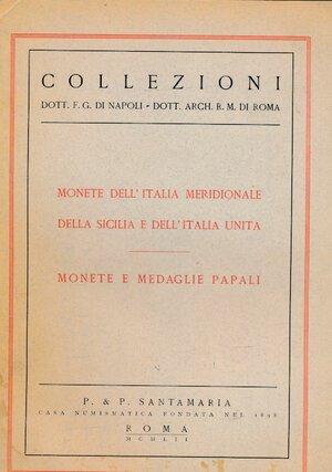 obverse: SANTAMARIA P.&P. - Asta 9 giugno 1952 Roma. Collezioni Dott. F.G. di Napoli Monete dell Italia meridionale e del Dott. Arch. R.M. di Roma Monete e medaglie papali. Pp. 87 + 14 tavole + aggiudicazioni. Realizzi scritti a penna nelle tavole. Discreto stato.