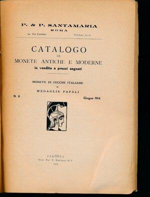 obverse: SANTAMARIA P.&P. - Listino giugno 1914 Roma. Monete di zecche italiane e medaglie papali. Pp. 204. Discreto stato.