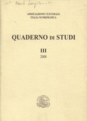 obverse: A.A.V.V. – Quaderno di studi III 2008. Associazione Culturale Italia Numismatica. Formia, 2008. Pp. 188, ill e tav. nel testo. Ril.ed. Buono stato