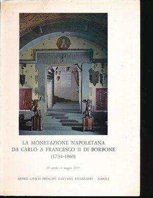 obverse: AA.VV. - La monetazione napoletana da Carlo a Francesco II di Borbone (1734-1860). Museo Civico Principe Gaetano Filangeri. Napoli, 1975, pp. 180, foto in b/n. Buono stato.