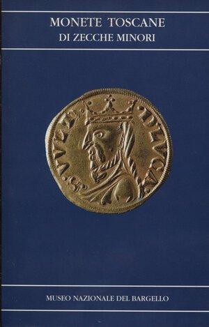 obverse: AA.VV. – Monete toscane di zecche minori. Museo Nazionale del Bargello. Firenze, 1997. Pp. 66, ill. nel testo. Ril.ed. Buono stato