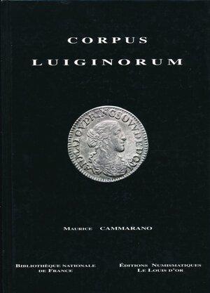obverse: CAMMARANO M. - Corpus luiginorum. Monaco, 1998, pp. 408, con brevi cenni storici, descrizione delle monete, grado di rarità e foto in b/n. Copertina rigida cartonata. Ottima conservazione