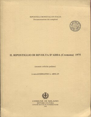 obverse: ARSLAN E. A. – Il ripostiglio di Rivolta d'Adda (Cremona) Dracme padane 1975. Milano, 1995. Pp.29, tavv.4 nel testo. Ril.ed. Buono stato