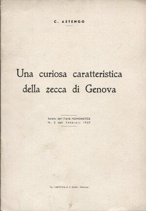 obverse: ASTENGO  C. - Una curiosa caratteristica della zecca di Genova. Mantova, 1957. pp. 5 con ill. nel testo. brossura editoriale, buono stato.