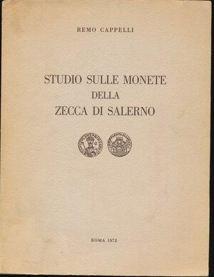 obverse: CAPPELLI R. Studio sulle monete della zecca di Salerno. Roma, 1972, pp. 85+6 tavole in b/n. Buono stato.