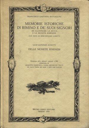 obverse: BATTAGLINI F. G. – Memorie istoriche di Rimino e de' suoi Signori ad illustrare la Zecca e la moneta riminese. Rimini, 1976. Pp. 96 + VIII + 44, 18 tavv. Ril.ed. Buono stato