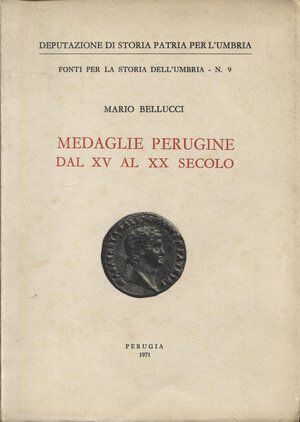 obverse: BELLUCCI M. – Medaglie perugine dal XV al XX secolo. Perugia, 1971. Pp.183, tavv. nel testo. Ril.ed. Buono stato