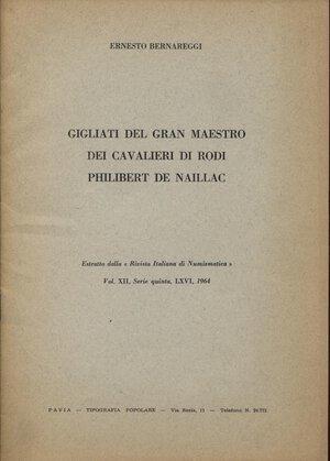 obverse: BERNAREGGI  E. - Gigliati del Gran Maestro dei Cavalieri di Rodi Philibert De Naillac. Milano, 1964. pp. 119 - 136, con ill. nel testo. brossura editoriale, buono stato, raro.