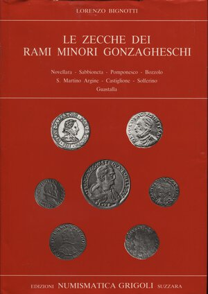obverse: BIGNOTTI  L. -  Le zecche dei rami minori gonzagheschi. Suzzara, s.d. pp. 211, ill. nel testo. ril. ed. buono stato, raro.