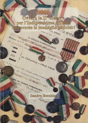 obverse: BOCCHINO S. – 1859 Ovvero la II Guerra per l'Indipendenza d' Italia attraverso le medaglie popolari. Savona 1995. Pp. n.n. 76 med. descritte, ill. nel testo. Ril.ed. Buono stato
