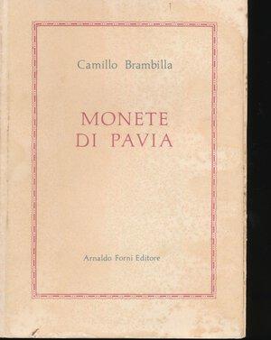 obverse: BRAMBILLA C. - Monete di Pavia. Forni editore, Ristampa dell edizione di Pavia del 1883, 1975, pp. 502 + 12 tavole in b/n. Copertina rigida in tela con sovracoperta. Buono stato.