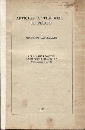 obverse: CASTELLANI  G. - Articles of the mint of Pesaro. London, 1927. pp. 16, con ill. nel testo. brossura editoriale, buono stato, molto raro.