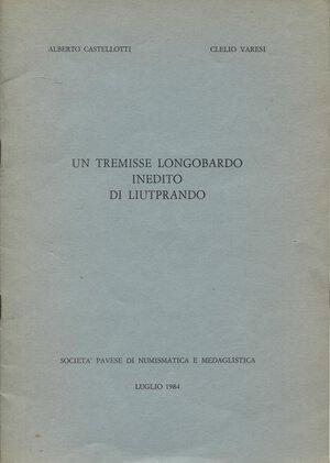 obverse: CASTELLOTTI A., VARESI C. – Un Tremisse longobardo inedito Liutprando. Pavia, 1984. Pp.10, ill.nel testo. Brossura ed. Buono stato
