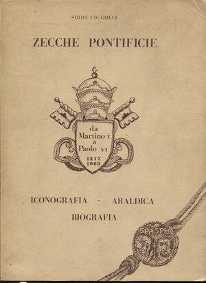 obverse: CICARILLI S. – Zecche pontificie. Iconografia – araldica – biografia. Civitanova, 1973. Pp. nn., tavv. nel testo. Ril.ed. Buono stato
