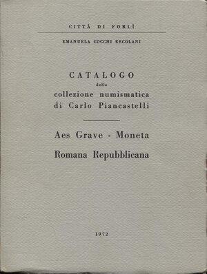 obverse: COCCHI  ERCOLANI E. - Catalogo della collezione numismatica di Carlo Piancastelli. Aes Grave -Moneta romana repubblicana. Forli, 1972. pp. 62, tavv. 20. ril editoriale, buono stato.