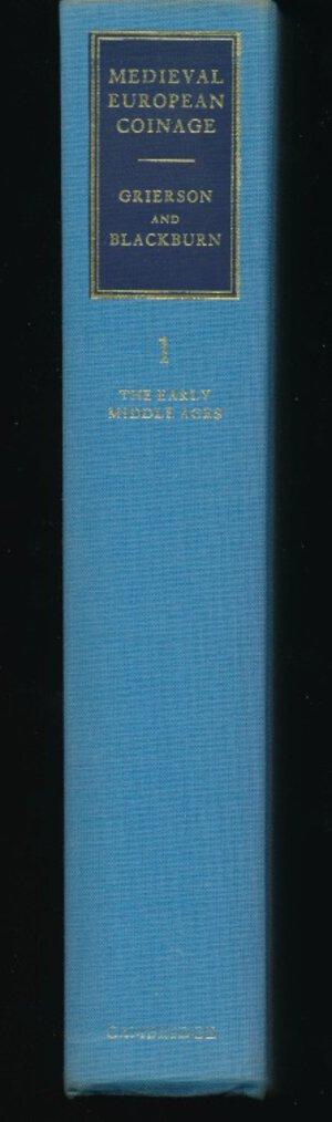 obverse: GRIERSON P., Blackburn M.. - Medieval European Coinage Vol. 1 The Early Middle Ages (5th-10th centuries). Cambridge, 1986, pp. 675, 65 tavole in b/n. Copertina rigida in tela cartonata. Buono stato