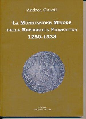 obverse: GUASTI A. - La monetazione minore della Repubblica Fiorentina 1250-1533. Pp. 77 con foto a colori. Buono stato