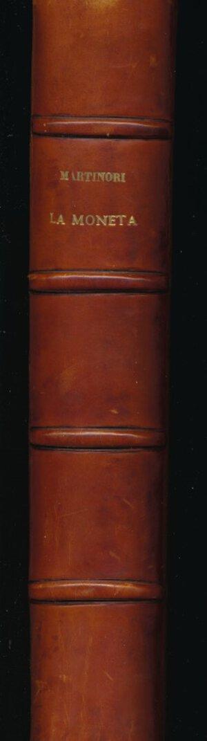 obverse: MARTINORI E. - La moneta vocabolario generale. Roma, 1915, pp. 593 + 144 tavole in b/n. Copertina rigida in pelle con scritte dorate. Ottimo stato