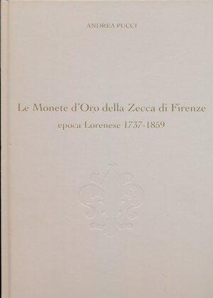 obverse: PUCCI A. - Le Monete d Oro della Zecca di Firenze, 2005, pp. 125, con descrizione delle monete, foto a colori ed in b/n e grado di rarità. Copertina rigida cartonata. Ottimo stato