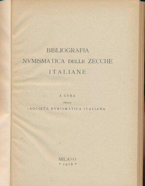 obverse: AA.VV. - Bibliografia numismatica delle zecche italiane. Società Numismatica Italiana. Milano, 1918, pp. 192. Copertina rigida cartonata in tela. Buono stato.