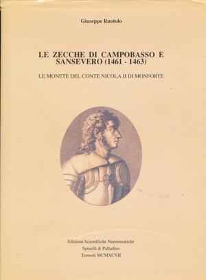 obverse: RUOTOLO G. - Le zecche di Campobasso e Sansevero (1461-1463) Le monete del conte Nicola II di Monforte. Termoli, 1997, pp. 133, foto in b/n. Copertina rigida in tela con sovraccoperta. Buono stato