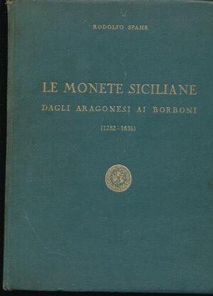obverse: SPAHR R. - Le monete siciliane dagli aragonesi ai borboni (1282-1836) Palermo, 1959, pp. 296+ 39 tavole in b/n. Copertina rigida in tela. Buono stato cartonata.  Buono stato.