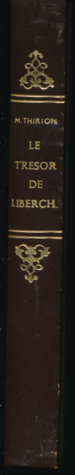 obverse: THIRION M. - Le tresor de Liberchies. Bruxelles, 1972, pp. 218 + 25 tavole in b/n. Rilegatura con copertina rigida cartonata, piatto marmoreo, dorso ed angoli marroni con scritta dorata. Ottimo stato
