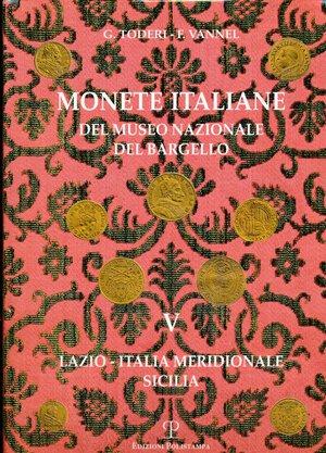 obverse: TODERI G., VANNEL F. - Monete italiane del museo Nazionale del Bargello Vol. V LAZIO - ITALIA MERIDIONALE - SICILIA. Firenze, 2008, pp. 154 + 129 tavole in b/n. Copertina rigida cartonata con sovraccoperta. Ottimo stato.