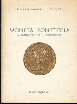obverse: BALBI DE CARO S., LONDEI L. - Moneta pontificia da Innocenzo XI a Gregorio XVI. Roma, 1984, pp. 288, ill. in b/n. Copertina rigida in tela e sovraccoperta. Buono stato.