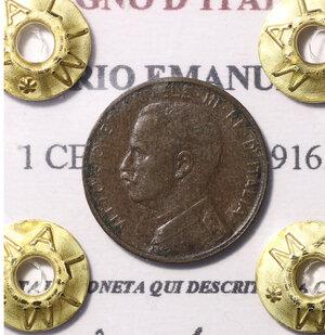 obverse: VITTORIO EMANUELE III°. 1 CENTESIMO 1916. SPL PERIZIATA