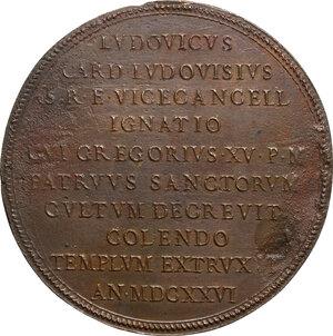 reverse: Ludovico Ludovisi (1595-1632), cardinale e arcivescovo.. Medaglia 1626 per la fondazione della chiesa di Sant Ignazio a Roma