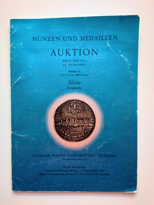 obverse: Auction Catalogue Gerhard Hirsch. Silesia in nummis. 47 pages (with 22 tables). München 1971