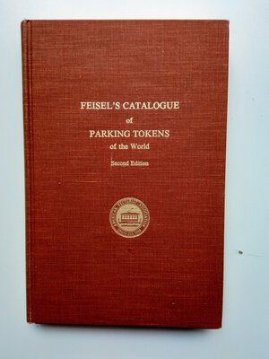 obverse: Duare H. Feisel. Feisel's catalogue of Parking Tokens of the World. 243 pages (with photos). 2nd ed., Palo Alto 1973
