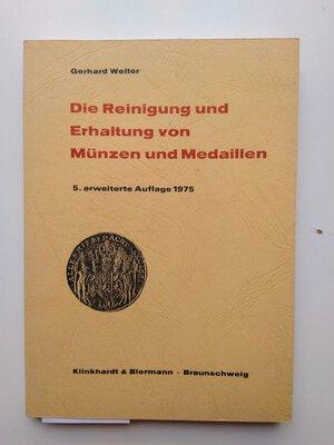 obverse: Gerhard Welter. Die Reinigung und Erhaltung von Münzen und Medaillen. 5th ed. 128 pages. Braunschweig 1975
