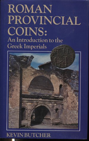 obverse: BUTCHER  K. -  Roman Provincial Coins. Introduction to the greek imperial. London, 1988.  Pp. 138, tavv. 8 + ill. nel testo. ril. ed. buono stato.