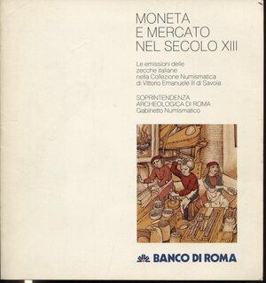 obverse: A.A.V.V. -  Moneta e mercato nel secolo XIII.  Roma, 1988.  pp. 47,  ill. nel testo a colori e b\n. ril. ed. buono stato.