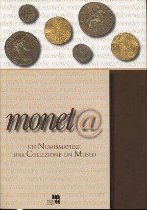 obverse: A.A.V.V. -  Moneta. Un numismatico, una collezione, un Museo.  Como, 2006.  Pp. 111, ill e tavv. nel testo a colori e b\n. ril. ed. ottimo stato.