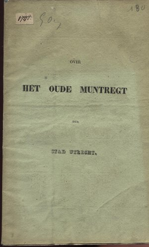 obverse: A.A.V.V. -  Over Het Oude Muntregt der Stad Utrecht. Utrecht, 1837. Pp. 41, tavv. 1. Ril. ed. buono stato, molto raro.