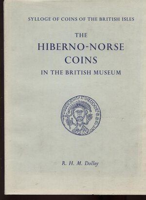 obverse: DOLLEY R.H.M. -  The Hiberno-Norse coins in the British Museum. London, 1966. Pp. 234, tavv. 8 + 6 + carte. Ril. editoriale, ottimo stato, raro.