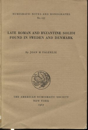 obverse: FAGERLIE  J. M. – Late roman and byzantine solidi found in Sweden and Denmark.  New York, 1967.  Pp. 213,  tavv. 33.  Ril. Ed. Buono stato.