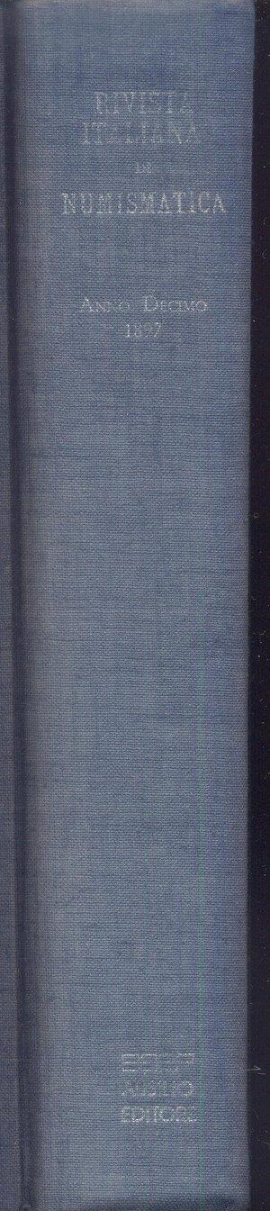 obverse: A.A.V.V. -  S.N.I. Rivista italiana di numismatica.  Milano, 1897. Reimpression Aldo Ausilio. Pp. 560, ill,+ tavv. 6. Ril. ed. buono stato.