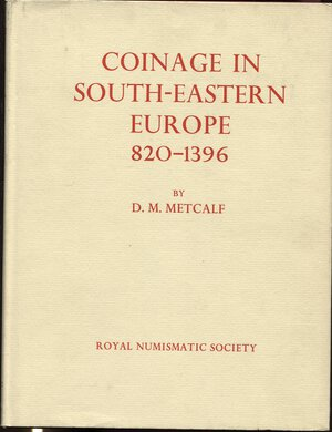 obverse: METCALF  D. M. - Coinage in south-eastern Europe (820 - 1396). London, 1979. pp. xxii +371, tavv. 8. Ril. editoriale, buono stato.
