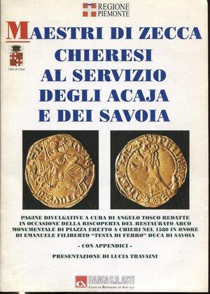 obverse: A.A.V.V. – Maestri di zecca chieresi al servizio degli Acaja e dei Savoia. Chieri, 2005.  Pp. 68, tavv e ill. nel testo. ril. ed. buono stato.