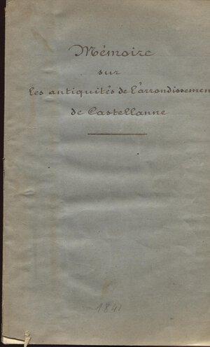 obverse: A.A.V.V. – Mémoire sur les antiquetes de l'arrondissememt de Castellanne. Paris, 1841. Pp.145 – 155, tavv. 1. Brossura muta, buono stato, raro, monete antiche greche e romane.