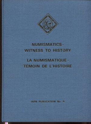 obverse: A.A.V.V. – Numismatics – witness to history. Wetteren, 1986. Pp.230, tavv. 48.  Ril. ed. buono stato, importante e raro.