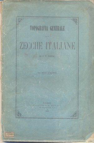 obverse: TONINI F. P. -  Topografia delle zecche italiane.  Firenze, 1869. Pp. 120, tavv.1 di monogrammi. Ril. editoriale sciupata, buono stato.