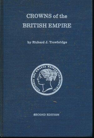 obverse: Trowbridge R.J. - Crowns of the british empire 2nd edition. USA, 1971, pp. 170 con foto in b/n, descrizione delle monete e valutazioni di mercato. Copertina rigida in tela. Buono stato.