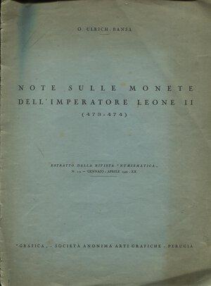 obverse: ULRICH-BANSA O. -  Note sulle monete dell'imperatore Leone II  473 – 474. Roma, 1942.  Pp. 15,  tavv. 2. Ril. ed. sciupata, buono stato, raro.
